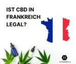 Ist CBD in Frankreich legal?