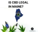Is CBD legal in Maine