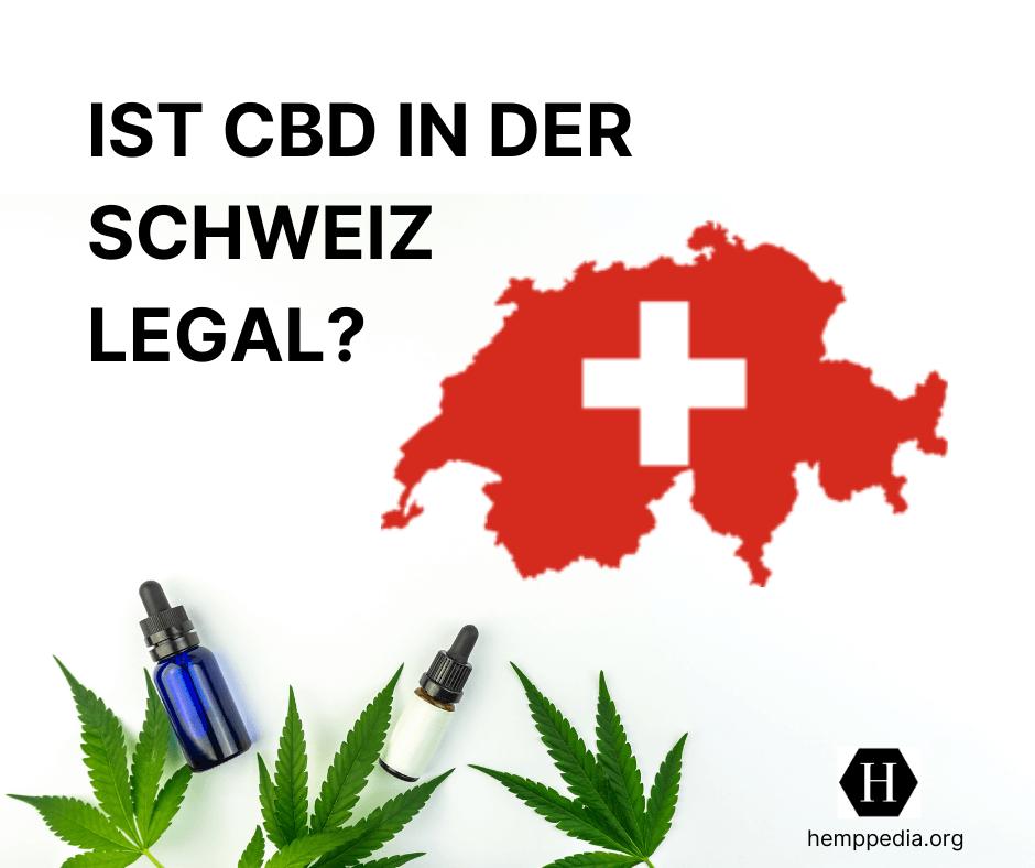 Ist CBD in der Schweiz legal?